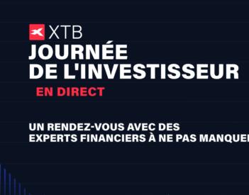 La journée de l'investisseur sur XTB le 8 Juin